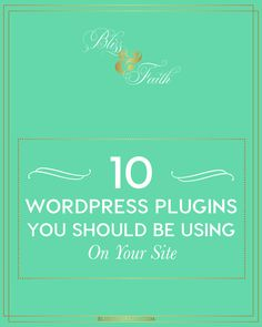 One of the great perks of using the self-hosted Wordpress platform is being able to utilize plugins to add additional functionally to your site. You can install as many plugins as your heart desires to do just about anything to your site. In reality, you should actually as less plugins as possible on your site, because they impact site performance and load time. I'm sharing my top ten list of Wordpress plugins that I use on my site, and that you should be using on yours too!