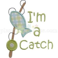 Applique Fishing Pole and Fish Shirt - I'm a Catch Embroidery Monogram, Applique Embroidery Designs, Machine Embroidery Applique, Applique Patterns, Applique Quilts, Embroidery Files, Quilting Patterns, Quilt Pattern, Quilting Designs