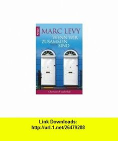 Wenn wir zusammen sind (9783426636701) Marc Levy , ISBN-10: 3426636700  , ISBN-13: 978-3426636701 ,  , tutorials , pdf , ebook , torrent , downloads , rapidshare , filesonic , hotfile , megaupload , fileserve