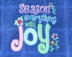 Season everthing with joy embroidered kitchen towel, kitchen towel