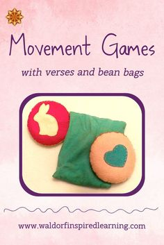 Movement games are a big part of Waldorf homeschooling: clapping, bean bag games, rhythmic stepping or marching, and hand movements to nursery rhymes are all fun and engaging ways of bringing movement into our homes. See this post for instructions on how to make and use bean bags along with verses, music, and songs in your homeschool.  Great for morning circle time ideas.