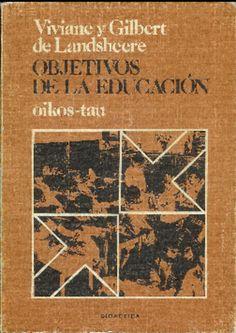 Objetivos de la educación / Viviane de Landsheere, Gilbert Landsheere