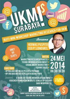 "Mini Workshop ""Marketing Research For UKM"" 24 Mei 2014 08.30 – 16.00  Berama : Hermas Puspito (CEO PT.EDNOVATE)  http://eventsurabaya.net/mini-workshop-marketing-research-for-ukm/"
