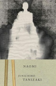 Naomi, by Junichiro Tanizaki
