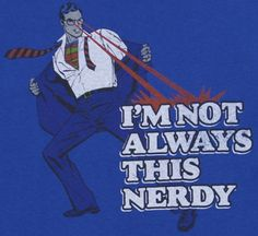 """'Nerds"""" are Superheroes on the inside and their muscles are their brains and their hearts...Superman T-Shirt."""