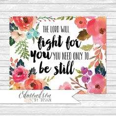 The Lord Will Fight For You You Need Only To by EdmondsonbyDesign