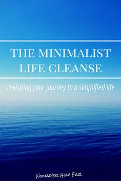 Remember the minimalist life cleanse series! It's time to catch up on that and see where you're at now....