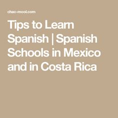 Tips to Learn Spanish | Spanish Schools in Mexico and in Costa Rica