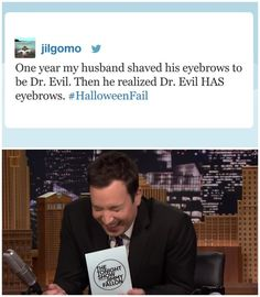 "This Halloween fail: | 21 Tweets Jimmy Fallon Read On ""The Tonight Show"" That Will Make You Pee A Little"