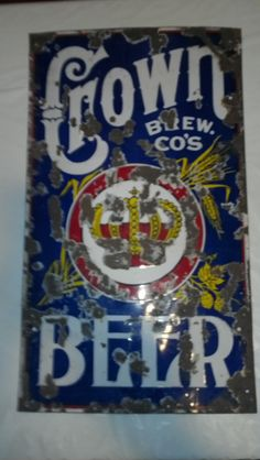 This is a 90 year old Crown Brewing sign.