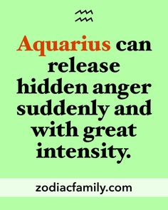 You don't want to mess with an Aquarius woman!!
