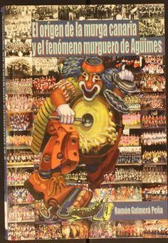 El origen de la murga canaria y el fenómeno murguero de Agüimes / recopilación de Ramón Guimerá Peña. 2009. http://absysnetweb.bbtk.ull.es/cgi-bin/abnetopac01?TITN=436032