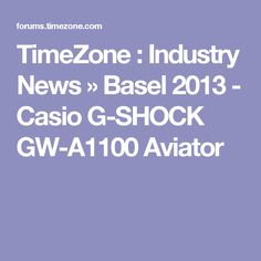 TimeZone : Industry News » Basel 2013 - Casio G-SHOCK GW-A1100 Aviator