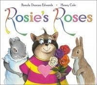 Rosie's Roses, written by Pamela Duncan Edwards, illustrated by HenryCole.net