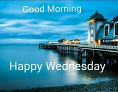 Good Morning Wednesday Images Greetings Picture For Whatsapp Good Morning Wednesday, Latest Good Morning, Good Morning Happy, Good Morning Photos, Morning Pictures, Happy Wednesday, Wallpaper Pictures, Pictures Images, Happy Sunday Images