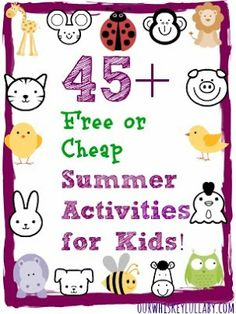 45+ Free or Cheap Summer Activities for Kids | Our Whiskey Lullaby
