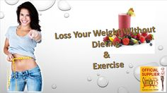 Loss your Weight Without Dieting & Exercise