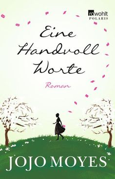 Buy Eine Handvoll Worte by Jojo Moyes, Marion Balkenhol and Read this Book on Kobo's Free Apps. Discover Kobo's Vast Collection of Ebooks and Audiobooks Today - Over 4 Million Titles! I Love Books, Books To Read, My Books, Jojo Moyes Bücher, Film Books, Audio Books, Reading Projects, Book People, World Of Books