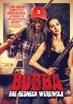 BUBBA THE REDNECK WEREWOLF coming to Blu-ray, DVD and Digital / VOD on October 11th
