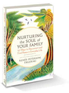 Gifts We Use: An Interview with Renee Peterson Trudeau {Author of Nurturing the Soul of Your Family}