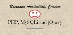 This tutorial will help you to check username is available or not in database using php, mysqli and jQuery. Same like Twitter, Yahoo and Google it will suggest us the availability whether the username is available or not before form getting submit.