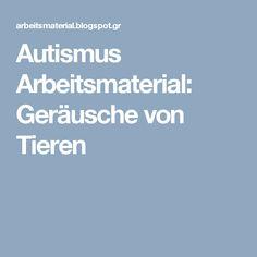 Autismus Arbeitsmaterial: Geräusche von Tieren