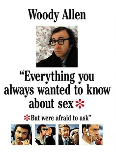 """Everything You Always Wanted to Know About Sex * But Were Afraid to Ask"" (Todo lo que siempre quiso saber sobre sexo y nunca se atrevió a preguntar) 1972 Woody Allen"