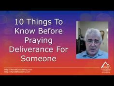 10 Things To (Ideally) Know Before Praying Deliverance For Someone - YouTube