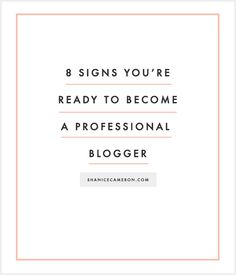 8 Signs You're Ready to Become a Professional Blogger