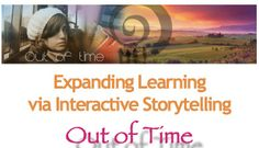 Expanding Learning via Interactive Online Storytelling Time Out, Time Travel, Adventure Travel, Storytelling, Novels, Author, History, Learning, Movie