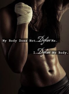Define your body, love your body.