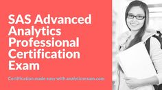 How to Become SAS Certified Advanced Analytics Professional Risk Management, Project Management, Sas Analytics, Accounting Exam, Exam Guide, Portfolio Management, Study Materials, How To Become, Knowledge