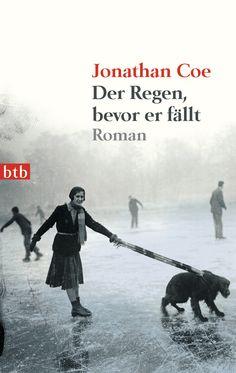 """""""Die Schatten der Vergangenheit"""": Eine Rezension von Ulrike Künnecke zum Buch """"Der Regen, bevor er fällt"""" von Jonathan Coe von Blanvalet oder als Taschenbuch von btb!"""