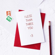 Funny valentines day or anniversary card saying I love you in text-message speak. Weve all typed less than three to get that heart shape. Featured on BuzzFeed.  This funny Valentines card explicitly points out what youre actually saying when you type that heart in a text or online message using the less than sign and the number 3 to get <3. Great Valentines card for the person you heart.  We have lots more personalised and funny Valentines cards in the Newton and the Apple shop, all out…