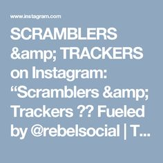 """SCRAMBLERS & TRACKERS on Instagram: """"Scramblers & Trackers ⛽️ Fueled by @rebelsocial 