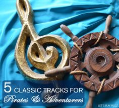 Let's Play Music : Music for Imaginative Movement - Pirates and Adventurers - 5 Best Classic Music Tracks for Kids