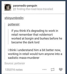 Oh yeah. Trust me, retail can change a person.