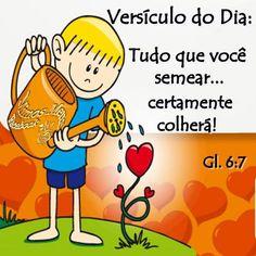 Versículo do Dia: Tudo que você semear... certamente colherá! Gl. 6:7 #frases versiculos versiculo dia frases religiosas semear colher