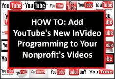 HOW TO: Add YouTube's New InVideo Programming to Your Nonprofit's Videos: