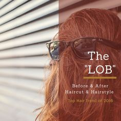 The hair trend of 2016, the lob. Haircut and hairstyle inspiration photos. See before and after photos of a complete hair makeover.