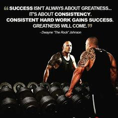 Success isn't always about greatness.. it's about consistency. Consistent hard work gains success. Greatness will come. #picoftheday #bestoftheday #success #consistency #greatness #therock #finishstrong #financialfreedom #friday #lawofattraction #lawofsuccess #hustle #muses #davemirra by natelione13