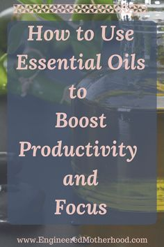 Best Essential Oils for Clarity and Focus - Melissa Ricker - Business Success Coach Life Transitions, All Family, Family Life, Success Coach, Precious Children, Best Essential Oils, Sleepless Nights, Living Oils, Mom Blogs