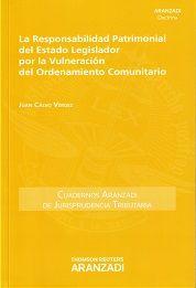 La responsabilidad patrimonial del estado legislador por la vulneración del ordenamiento comunitario / Juan Calvo Vérgez.. -- Cizur Menor (Navarra) : Thomson-Reuters - Aranzadi, 2014.