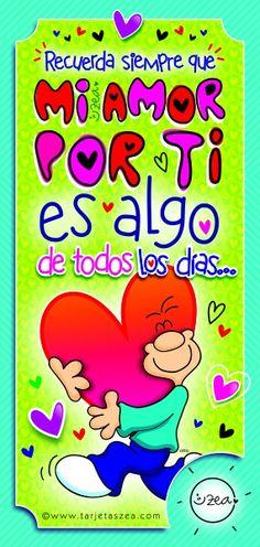 imagen de amor con mensaje para todos los días-Otto abrazondo un corazón. © ZEA www.tarjetaszea.com I Really Love You, Always Love You, My Love, Verses About Love, Great Inspirational Quotes, Cute Messages, Paper Book, Grammar Book, Happy Heart