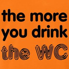 the more you drink... T-shirts - Mannen Premium T-shirt