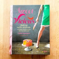 Sweet & Vicious by Libbie Summers — New Cookbook