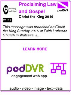 #UNCAT #PODCAST  Proclaiming Law and Gospel    Christ the King 2016    READ:  https://podDVR.COM/?c=1d1129d7-f6eb-6d68-9a98-ab6269fc743e