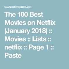 The 100 Best Movies on Netflix (January 2018) :: Movies :: Lists :: netflix :: Page 1 :: Paste