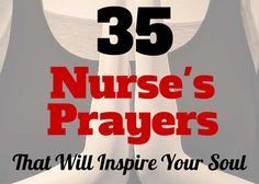 Nurses pray to thank God and ask for strength to get through a day of caring for their patients. Praying is one way to lift up to God all our anxieties, worries and fears. It is also a way to stay ...