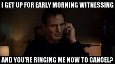 Early morning witnessing. Lol jw humor hahaha, I've been on both ends of this, I'm afraid...